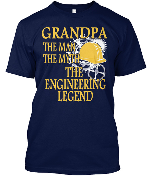 Grandpa The Man The Myth The Engineering Legend  Navy T-Shirt Front