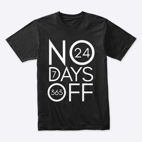 No Days Off Black T-Shirt Front
