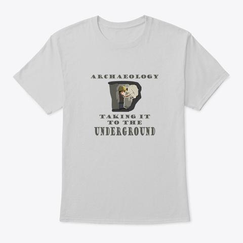 Archaeology Underground Shirt Light Steel T-Shirt Front