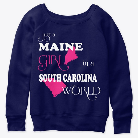 Maine Girl In A South Carolina World Navy  T-Shirt Front