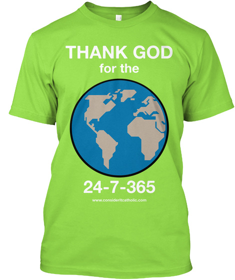 Thank God For The 24 7 365 Lime T-Shirt Front