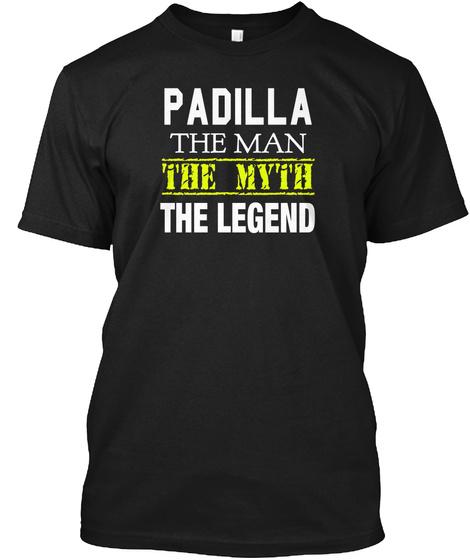 Padilla The Man The Myth The Legend Black T-Shirt Front