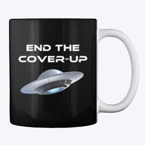 End The Cover Up Ufo Mug (B) Black T-Shirt Back