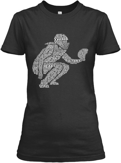 Think Game Catcher Game Softball Respect Heart Victory Count Play Way Spikes  Black T-Shirt Front