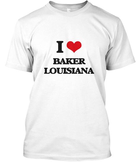 I Love Baker Louisiana White T-Shirt Front