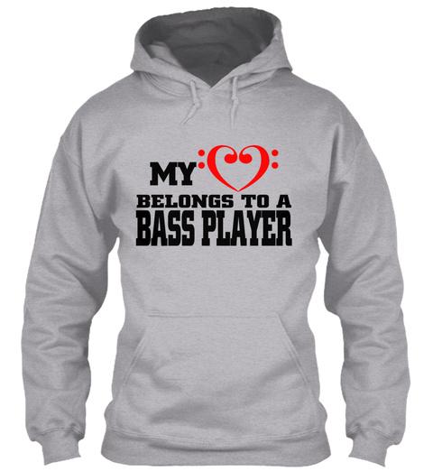 My Love Belongs To A Bass Player Sport Grey T-Shirt Front