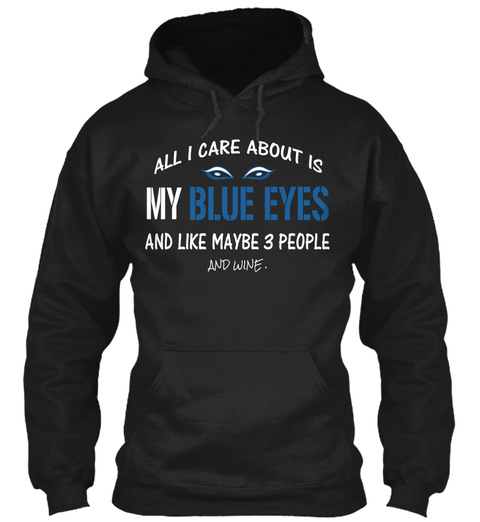 Blue Eyes My And Wine . Black T-Shirt Front
