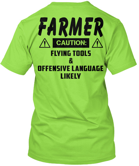 Farmer Caution Flying Tools & Offensive Language Likely  Lime T-Shirt Back