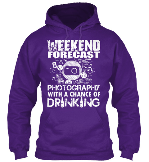 Weekend Forecast Photography With A Chance Of Drinking Purple T-Shirt Front