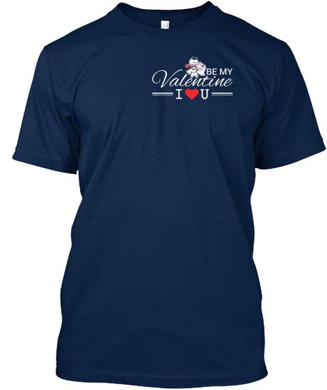 Be My Valentine I U Navy T-Shirt Front