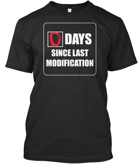 0 Days Since Last Modification Black T-Shirt Front