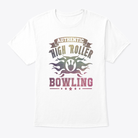 Authentic High Roller Bowling   Bowling White T-Shirt Front