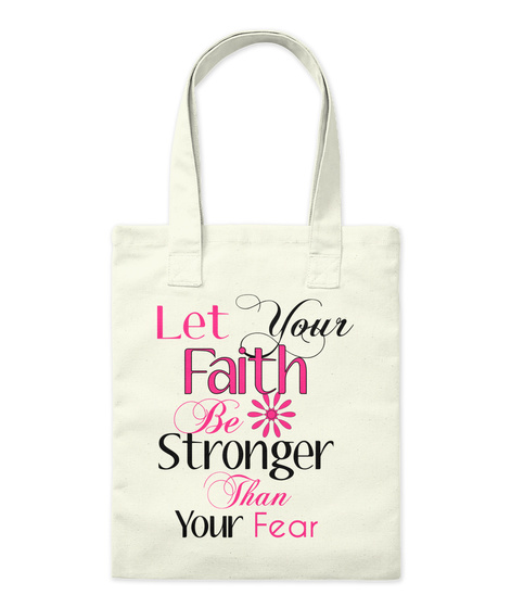 Let Your Faith Be Stronger Than Your Fear Natural T-Shirt Front