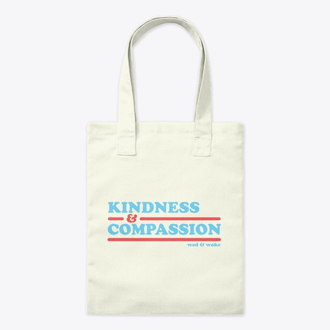 Kindness &Amp; Compassion   Tote Natural T-Shirt Front