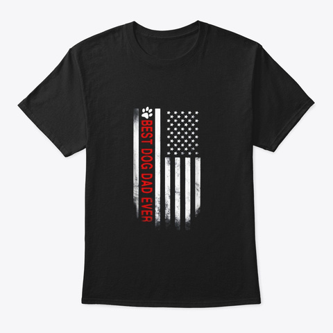 Best Dog Dad Ever American Flag Black T-Shirt Front