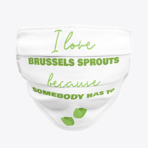 I Love Brussels Sprouts Because Standard Camiseta Front