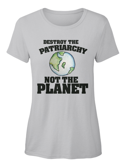 Destroy The Patriarchy Not The Planet Sport Grey Kaos Wanita Front