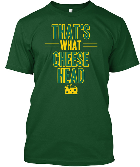 That's What Cheese Head Deep Forest T-Shirt Front
