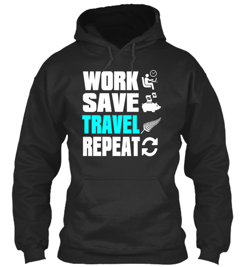Work Save Travel Repeat Jet Black T-Shirt Front