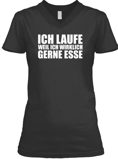 Ich Laufe Weil Ich Wirklich Gerne Esse Black T-Shirt Front