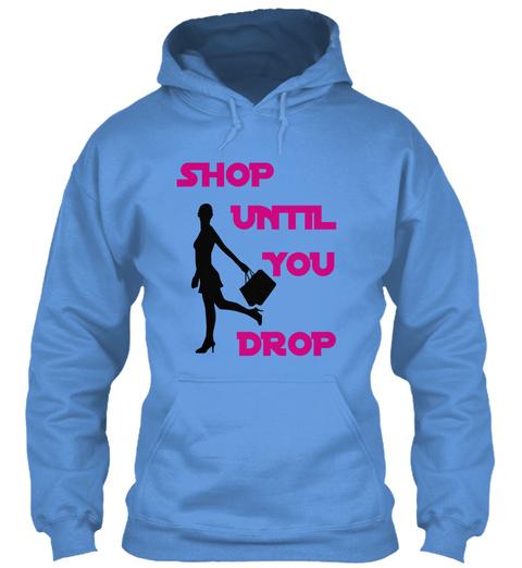 Shop Until You Drop Carolina Blue T-Shirt Front