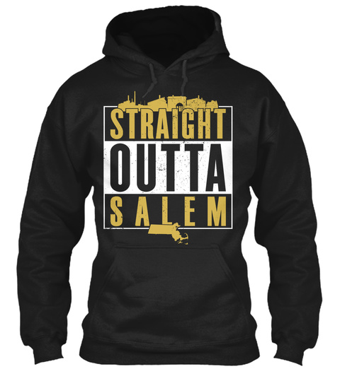 Straight Outta Salem Black Sweatshirt Front