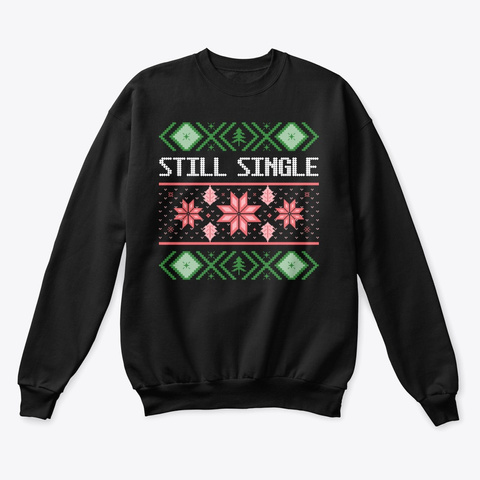 Still Single   Funny Christmas  Black T-Shirt Front
