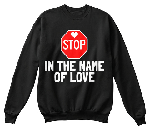 Stop In The Name Of Love Black T-Shirt Front