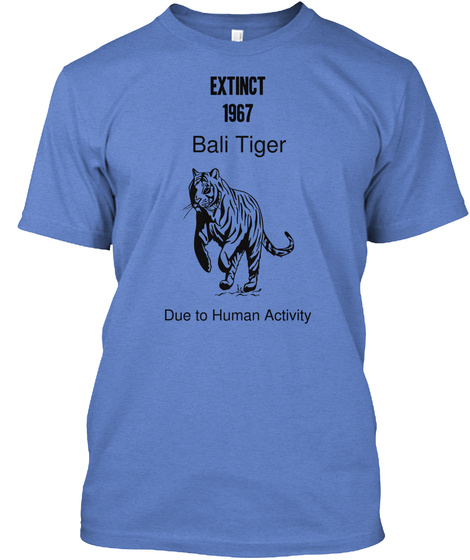 Extinct 1967 Bali Tiger Due To Human Activity Heathered Royal  T-Shirt Front