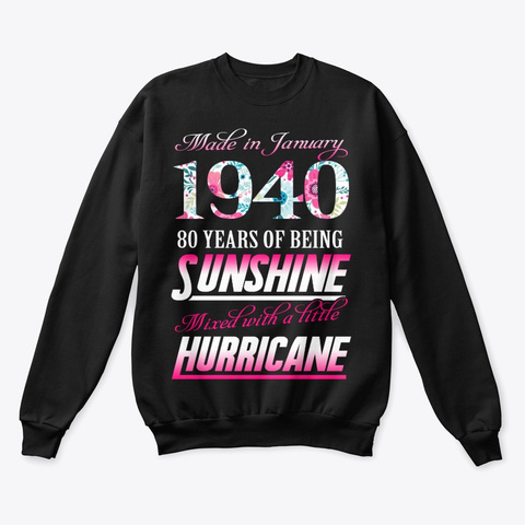 January 1940 80 Years Of Sunshine Black T-Shirt Front