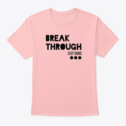 Break Through Pale Pink T-Shirt Front