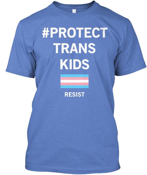 #Protect Trans Kids Resist Heathered Royal  T-Shirt Front