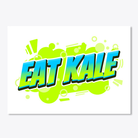 Eat Kale (Blue Green) White T-Shirt Front