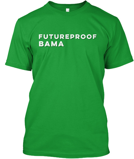 Futureproof Bama Kelly Green T-Shirt Front