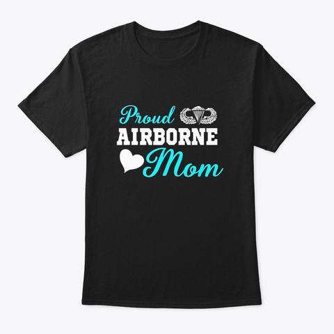 Proud Airborne Mom Heart T Shirt Black T-Shirt Front