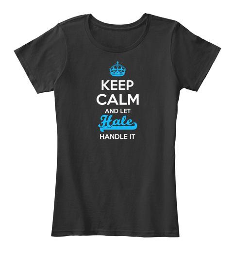 Hale Keep Calm! Black T-Shirt Front
