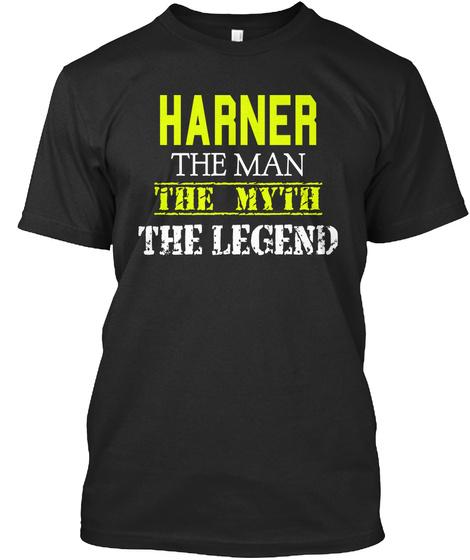 Harner The Man The Myth The Legend Black T-Shirt Front