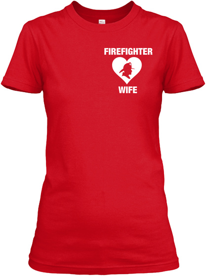 Firefighter Wife Red Women's T-Shirt Front