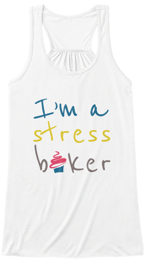 I'm A Stress Baker White Women's Tank Top Front