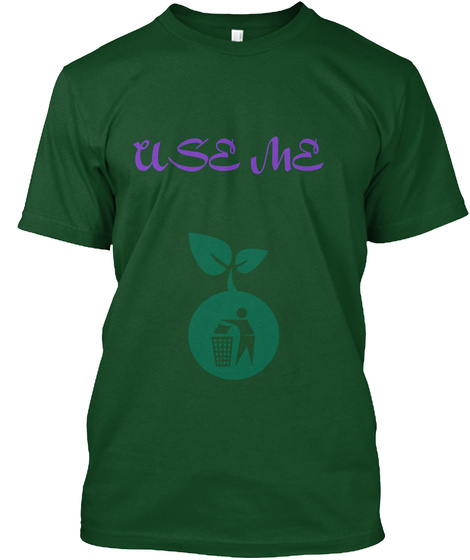Use Me Deep Forest T-Shirt Front