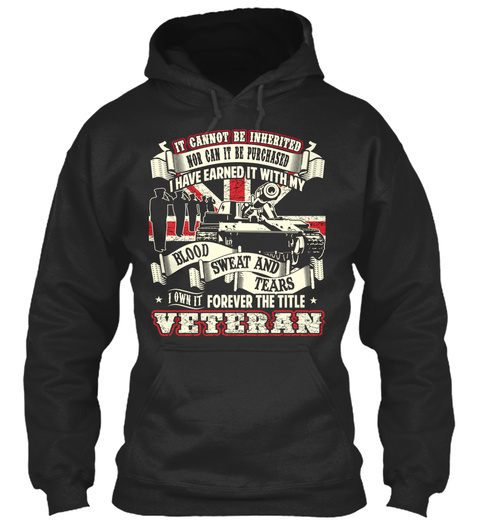 It Connot Be Inherited Nor Can It Be Purchased I Have Earned It With My Blood Sweat And Tears I Own It Forever The... Jet Black T-Shirt Front