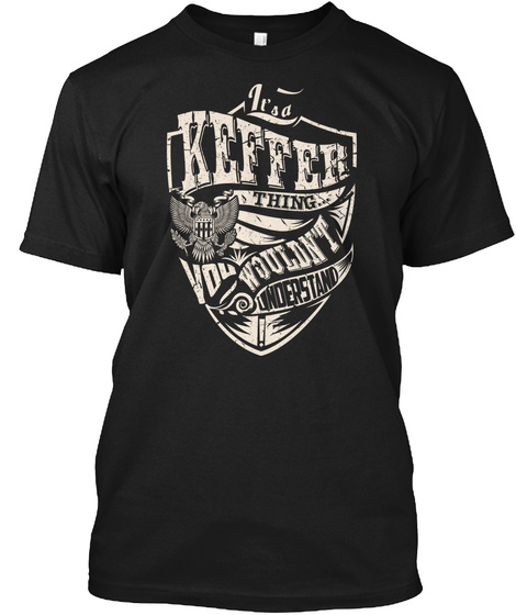 It's A Keffer Thing Black T-Shirt Front