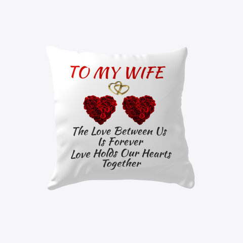 Birthday Gift For Wife Pillow White T-Shirt Front