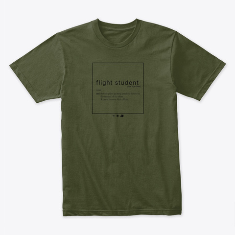 Flight Student Military Green T-Shirt Front