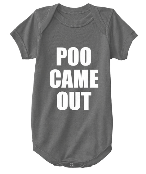 Poo Came Out Charcoal T-Shirt Front