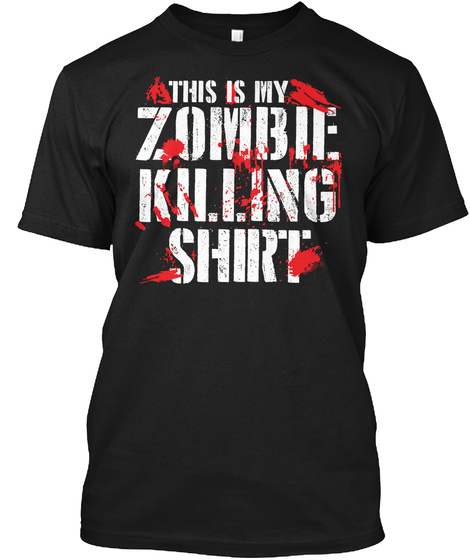 This Is My Zombie Killing Shirt Black T-Shirt Front