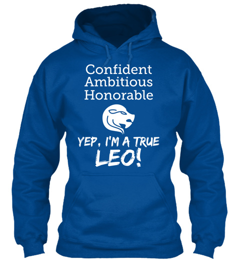 Confident Ambitious Honorable Yep, I'm A True Leo! Royal T-Shirt Front