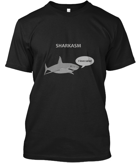 Sharkasm Shark T Shirt Black T-Shirt Front