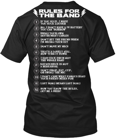 Rules For The Band If You Suck, I Make You Suck Louder No, I Don't Have A 9v Battery You Can Borrow Black T-Shirt Back