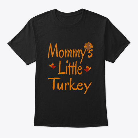 Holiday Mommys Little Turkey Shirt Gift Black Kaos Front